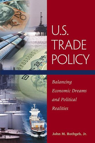 U.S. Trade Policy: Balancing Economic Dreams and...