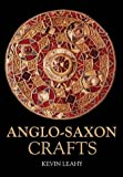 Anglo-Saxon Crafts Revealing History(Paperback))