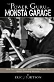 The Power Guru of Monsta Garage: How Dan Faasamalas Methods Make Men into Bench Pressing Monstas
