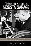 img - for The Power Guru of Monsta Garage: How Dan Fa'asamala's Methods Make Men into Bench Pressing Monstas book / textbook / text book