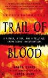 img - for By Wanda Evans Trail of Blood (Berkley True Crime) [Mass Market Paperback] book / textbook / text book