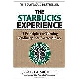 The Starbucks Experience: 5 Principles for Turning Ordinary Into Extraordinaryby Joseph Michelli