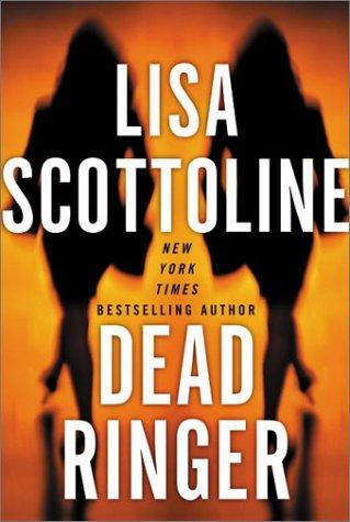 Dead Ringer (Scottoline, Lisa), LISA SCOTTOLINE