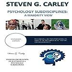 Psychology Subdisciplines: A Majority View | Steven G. Carley