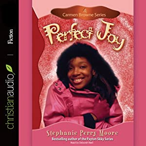 Perfect Joy: Carmen Browne Series, Book 4 | [Stephanie Perry Moore]