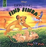 img - for Disney's the Lion King: Find Simba (Pop Up Pals) book / textbook / text book