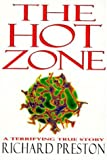 The Hot Zone: A Terrifying True Story (0679430946) by Richard Preston