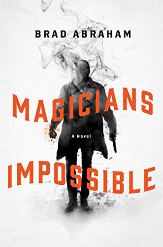 Book Cover: Magicians Impossible: A Novel