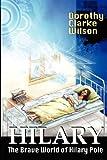 Hilary: The Brave World of Hilary Pole (1938659023) by Wilson, Dorothy Clarke