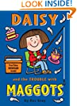 Daisy and the Trouble with Maggots (D...