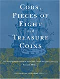 img - for Cobs, Pieces of Eight and Treasure Coins: The Early Spanish-American Mints and their Coinages 1536-1773 book / textbook / text book