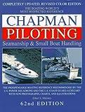 Chapman Piloting: Seamanship & Small Boat Handling (Chapman Piloting, Seamanship and Small Boat Handling)