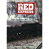 Red Express: The Greatest Rail Journey from the Berlin Wall to the Great Wall of China