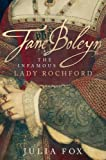 Julia Fox Jane Boleyn: The Infamous Lady Rochford