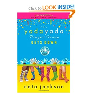 The Yada Yada Prayer Group Gets Down, Book 2: With Celebrations and Recipes Neta Jackson