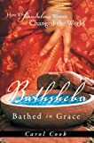 img - for BATHSHEBA Bathed in Grace: How 8 Scandalous Women Changed the World book / textbook / text book