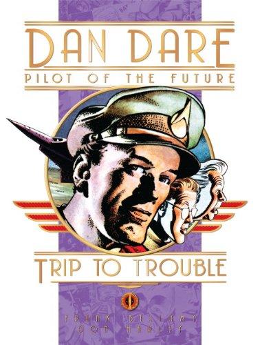 Trip to Trouble (Classic Dan Dare)