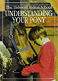 Understanding Your Pony (Riding School) (0746029233) by Harvey, Gill