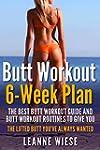 Butt Workout (6-Week Plan): The Best...