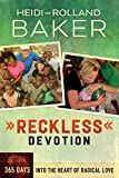 img - for Reckless Devotion: 365 Days into the Heart of Radical Love book / textbook / text book