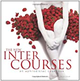 The New InterCourses: An Aphrodisiac Cookbook (0965327523) by Hopkins, Martha