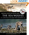 The Sea Wolves: Living Wild in the Gr...