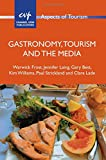 Gastronomy, Tourism and the Media (Aspects of Tourism)
