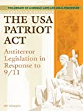 The USA PATRIOT Act: Antiterror Legislation in Response to 9/11 (Library of American Laws and Legal Principles)