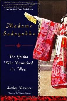Amazon.com: Madame Sadayakko: The Geisha Who Bewitched the West