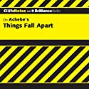 Things Fall Apart: CliffsNotes (       UNABRIDGED) by John Chua, Suzanne Pavlos, M.Ed., C.S.W. Narrated by Kate Rudd