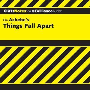 Things Fall Apart: CliffsNotes | [John Chua, Suzanne Pavlos, M.Ed., C.S.W.]