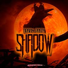Shadow Hörbuch von Adrian Daray Gesprochen von: Adrian Daray