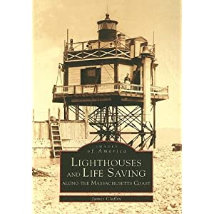 Lighthouses and Life Saving Along the Massachusetts Coast   (MA)  (Images  of  America)