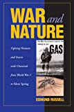 War and Nature: Fighting Humans and Insects with Chemicals from World War I to Silent Spring (Studies in Environment and History)
