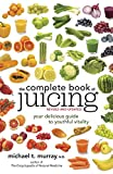 img - for The Complete Book of Juicing, Revised and Updated: Your Delicious Guide to Youthful Vitality book / textbook / text book