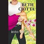 Into the Wild   Beth Ciotta