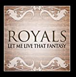 Royals (Lorde Cover) (Let Me Live That Fantasy)