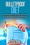 Bulletproof Diet: The Most Revolutionary and Effective Diet You will Ever Need to Maintain Your Perfect Figure and Optimize Your Health for Life In 20 ... Cooker, Lose Weight, Heath, Healing)