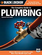 The Complete Guide to Home Plumbing: New, Updated & Expanded