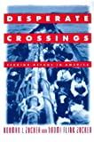 img - for Desperate Crossings: Seeking Refuge in American book / textbook / text book