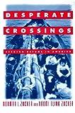 img - for Desperate Crossings: Seeking Refuge in American book / textbook / text book