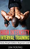 High Intensity Interval Training  Body Weight Edition: Beginner Level