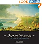 Fort de Prairies: The Story of Fort E...