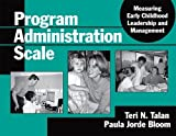 img - for Program Administration Scale: Measuring Early Childhood Leadership And Management 1st edition by Teri N. Talan, Paula Jorde Bloom (2004) Paperback book / textbook / text book