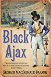 Black Ajax (0006499813) by Fraser, George MacDonald