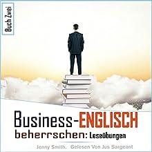 Business-Englisch beherrschen. Buch Zwei: Leseübungen Hörbuch von Jenny Smith Gesprochen von: Jus Sargeant
