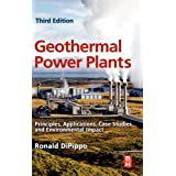 Geothermal Power Plants, Third Edition: Principles, Applications, Case Studies and Environmental Impact, Third...