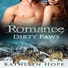 Romance: Dirty Paws (       UNABRIDGED) by Kathleen Hope Narrated by Rebecca Wolfe