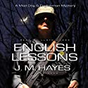English Lessons: A Mad Dog & Englishman Mystery (       UNABRIDGED) by J. M. Hayes Narrated by Lloyd James