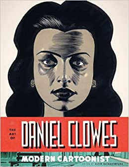 Modern Cartoonist- the Art of Daniel Clowes